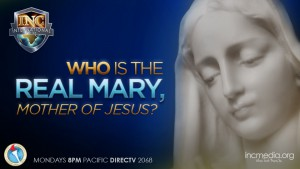 Who is the Real Mary - Mother of Jesus