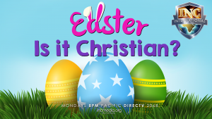 Easter - Is It Christian?